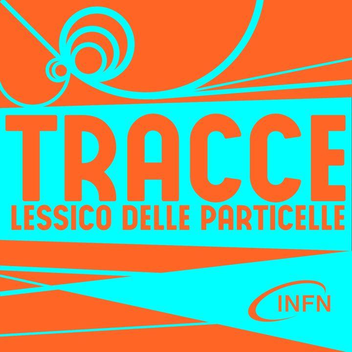 copertina del podcast tracce con disegni stilizzati di tracce di particelle